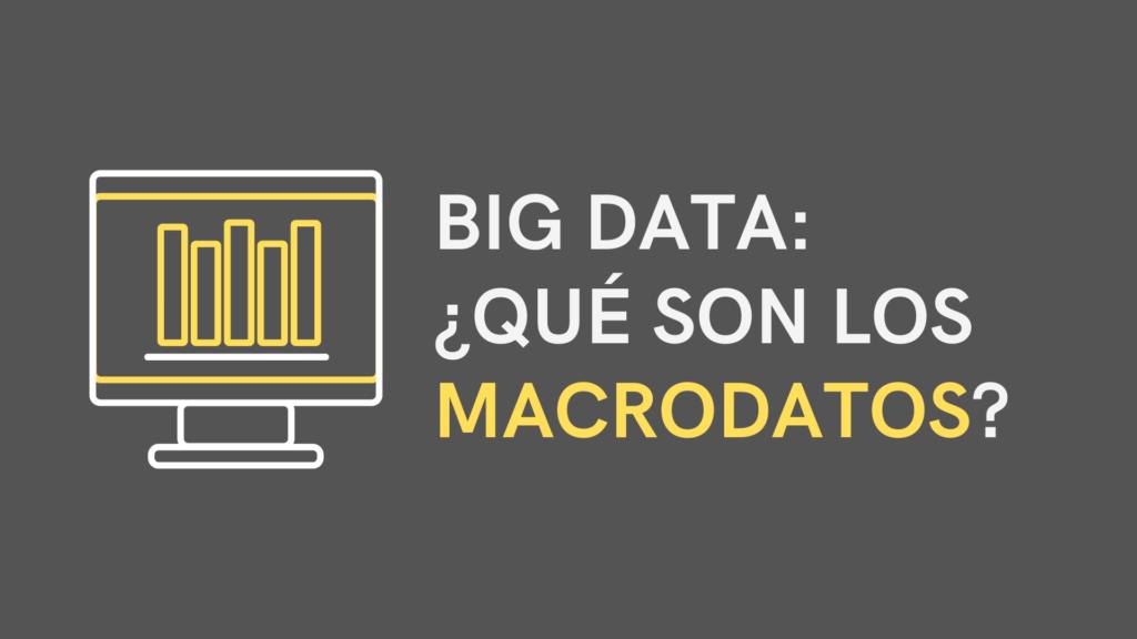 big data que son los macrodatos