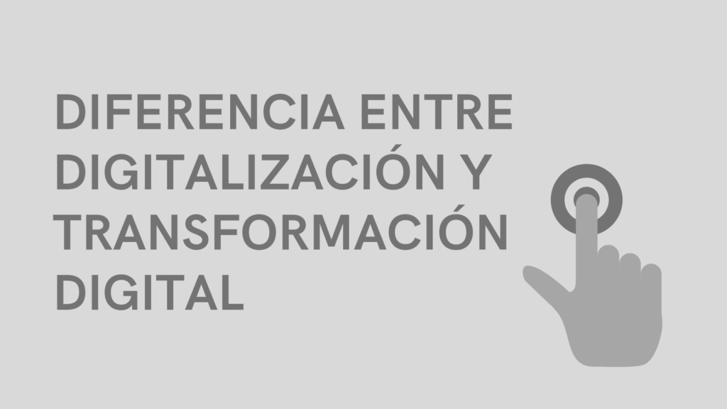 diferencia entre digitalización y transformación digital